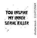 you inspire my inner serial... | Shutterstock . vector #1114715069