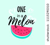 one in a melon summer greeting... | Shutterstock .eps vector #1115290310