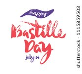 happy bastille day. july 14....   Shutterstock .eps vector #1115859503