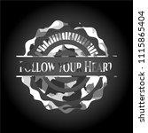 follow your heart on grey camo... | Shutterstock .eps vector #1115865404
