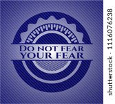 do not fear your fear badge... | Shutterstock .eps vector #1116076238