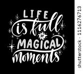 life is full of magical moments.... | Shutterstock .eps vector #1116276713
