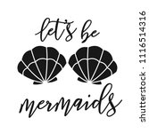 lets be mermaid with seashells. ... | Shutterstock .eps vector #1116514316