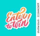enter to win  vector lettering. | Shutterstock .eps vector #1116662609