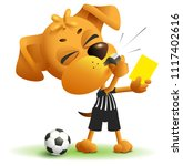 referee dog shows yellow card.... | Shutterstock .eps vector #1117402616