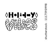 holiday vibes. isolated vector  ... | Shutterstock .eps vector #1117593998