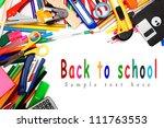 school accessories on white... | Shutterstock . vector #111763553