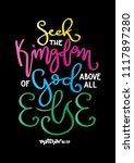 hand lettered seek the kingdom... | Shutterstock .eps vector #1117897280