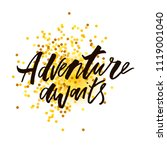 lettering with phrase adventure.... | Shutterstock .eps vector #1119001040