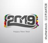 happy new year 2019 text design ... | Shutterstock .eps vector #1119164528