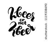 2beer or not 2beer. two beer or ... | Shutterstock . vector #1119338690
