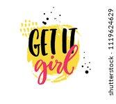 get it girl sign  brush... | Shutterstock .eps vector #1119624629