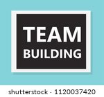team builidng concept  vector...   Shutterstock .eps vector #1120037420