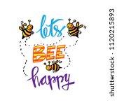 lets bee happy. inspirational... | Shutterstock .eps vector #1120215893