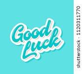good luck. farewell card.... | Shutterstock .eps vector #1120311770