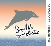 say no to plastic. dolphin.... | Shutterstock .eps vector #1120642310