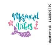 mermaid vibes. inspirational... | Shutterstock .eps vector #1120805750