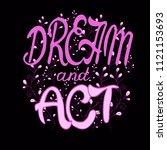 dream and act  motivational... | Shutterstock .eps vector #1121153693