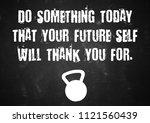 fitness motivation quote | Shutterstock . vector #1121560439