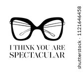 i think you are spectacular.... | Shutterstock .eps vector #1121646458