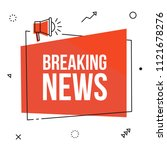 breaking news  vector red sign... | Shutterstock .eps vector #1121678276