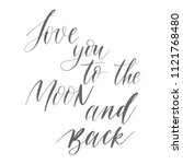 love you to the moon and back   ... | Shutterstock . vector #1121768480