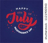 hand sketched happy fourth of... | Shutterstock .eps vector #1121900543