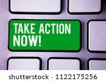 Small photo of Handwriting text writing Take Action Now Motivational Call. Concept meaning Urgent Move Start Promptly Immediate Begin White Text two words green tab key button press computer keyboard work.