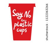 say no to plastic cups. white... | Shutterstock .eps vector #1122363266