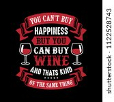 wine funny quote and saying.... | Shutterstock .eps vector #1122528743
