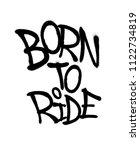 sprayed born to ride font...   Shutterstock .eps vector #1122734819