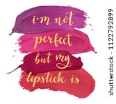 i'm not perfect  but my... | Shutterstock .eps vector #1122792899