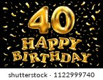 raster copy happy birthday 40th ... | Shutterstock . vector #1122999740