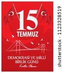 demokrasi ve milli birlik gunu... | Shutterstock .eps vector #1123328519
