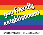 gay friendly establishment.... | Shutterstock .eps vector #1123389350