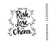 take the risk or lose the... | Shutterstock .eps vector #1124124533