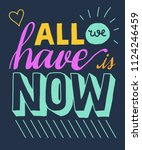 all we have is now word... | Shutterstock .eps vector #1124246459