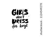 girls don't dress for boys.... | Shutterstock .eps vector #1124549270