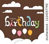 illustration of happy birthday... | Shutterstock .eps vector #1124557790