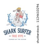 surf the shark true surfer hype ... | Shutterstock .eps vector #1124610296
