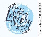 true love story never ends... | Shutterstock .eps vector #1125300224