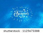 hello summer hand lettering... | Shutterstock . vector #1125673388