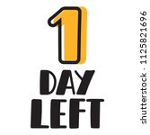 1 day left. vector hand drawn... | Shutterstock .eps vector #1125821696