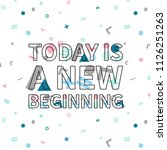 today is a new beginning print  ... | Shutterstock .eps vector #1126251263