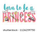 born to be a princess lettering ... | Shutterstock . vector #1126259750