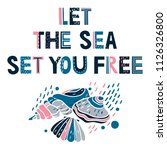 let the sea set you free.... | Shutterstock .eps vector #1126326800