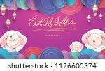 muslim holiday eid al adha. the ... | Shutterstock .eps vector #1126605374