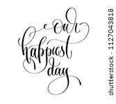 our happiest day   romantic... | Shutterstock . vector #1127043818
