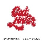 cat lover. vector handwritten... | Shutterstock .eps vector #1127419223