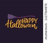 happy halloween handwritten... | Shutterstock .eps vector #1127564870